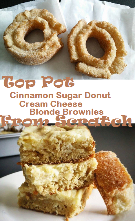 Top Pot Cinnamon Sugar Donut Cream Cheese Blonde Brownies